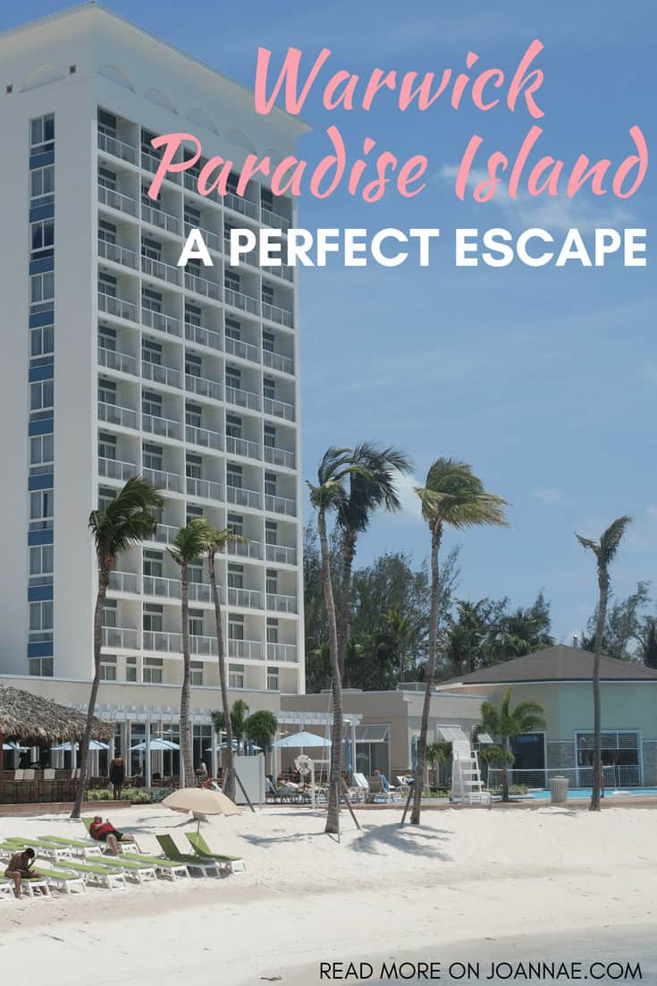 Why The Warwick Paradise Island Resort Is The Perfect Escape Joanna E